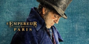 L'Empereur de Paris ou l'histoire d'un film